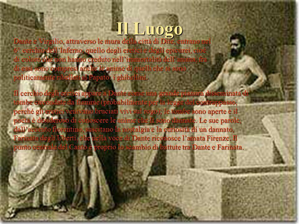 Il Luogo Dante e Virgilio, attraverso le mura della città di Dite, entrano nel. 6° cerchio dell'Inferno, quello degli eretici e degli epicurei, cioè.
