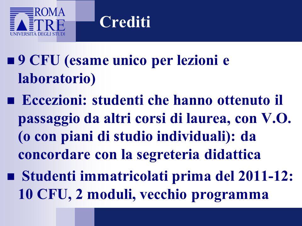 Crediti 9 CFU (esame unico per lezioni e laboratorio)