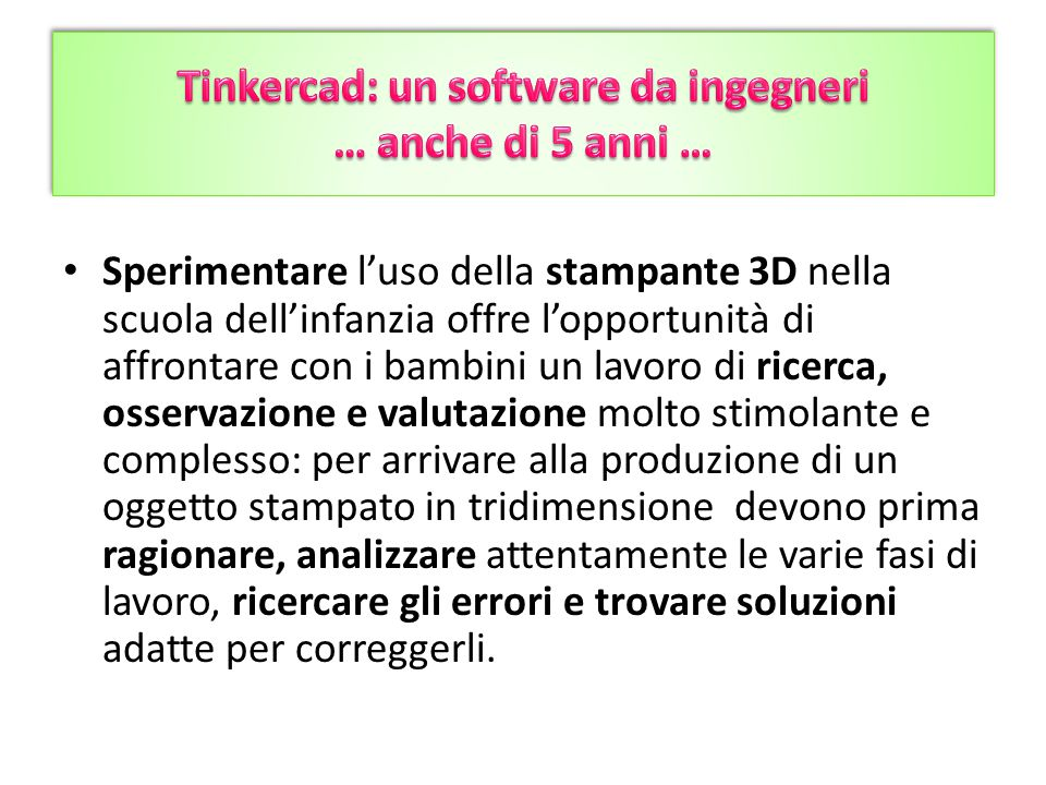 Tinkercad: un software da ingegneri … anche di 5 anni …