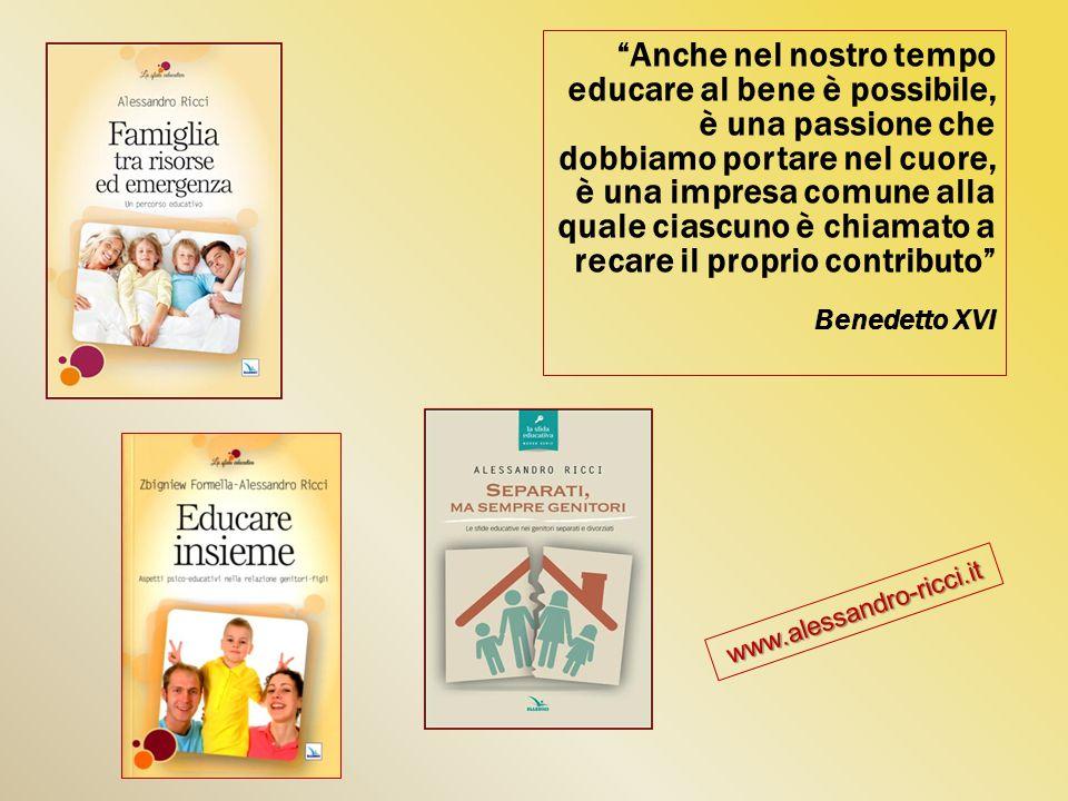 Anche nel nostro tempo educare al bene è possibile, è una passione che dobbiamo portare nel cuore, è una impresa comune alla quale ciascuno è chiamato a recare il proprio contributo Benedetto XVI