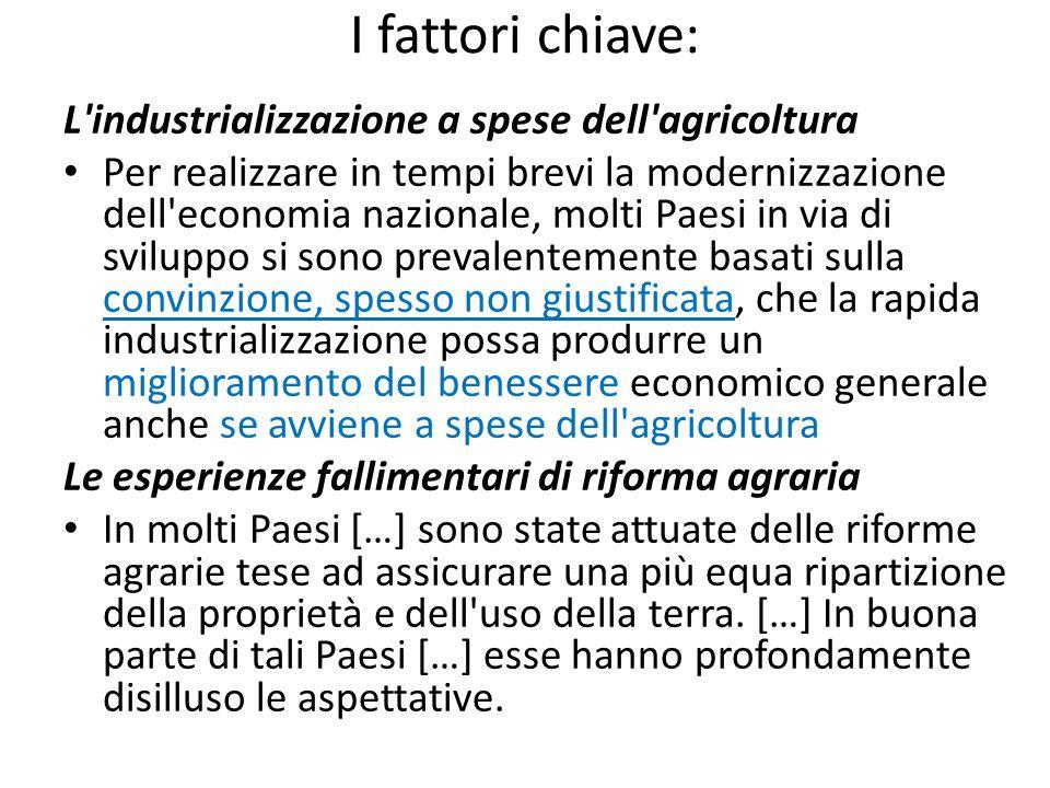 I fattori chiave: L industrializzazione a spese dell agricoltura