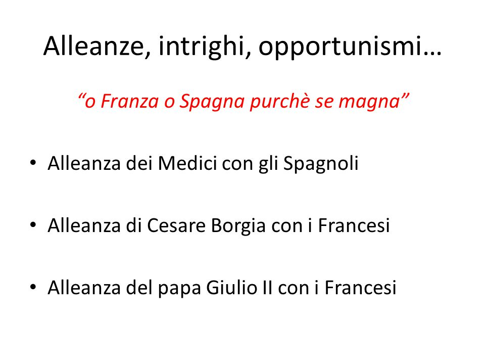 Alleanze, intrighi, opportunismi…
