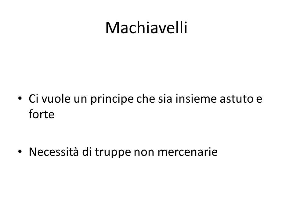 Machiavelli Ci vuole un principe che sia insieme astuto e forte
