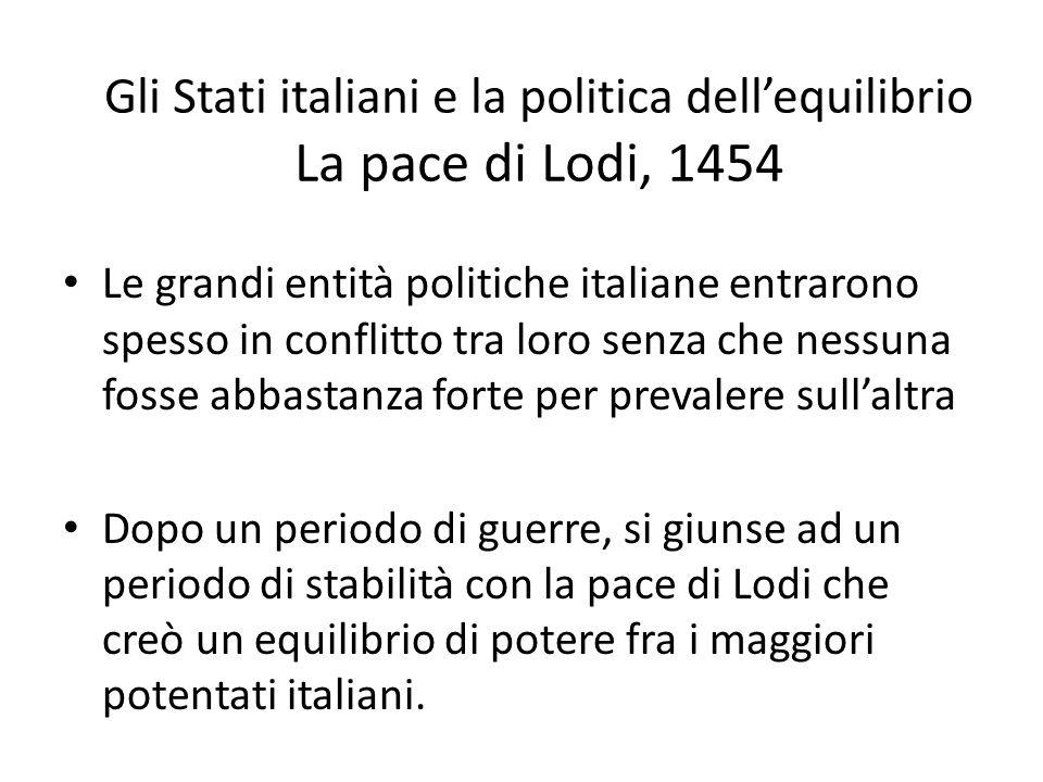 Gli Stati italiani e la politica dell'equilibrio La pace di Lodi, 1454