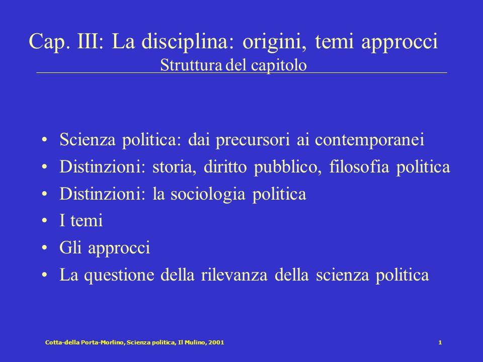 Cap. III: La disciplina: origini, temi approcci Struttura del capitolo