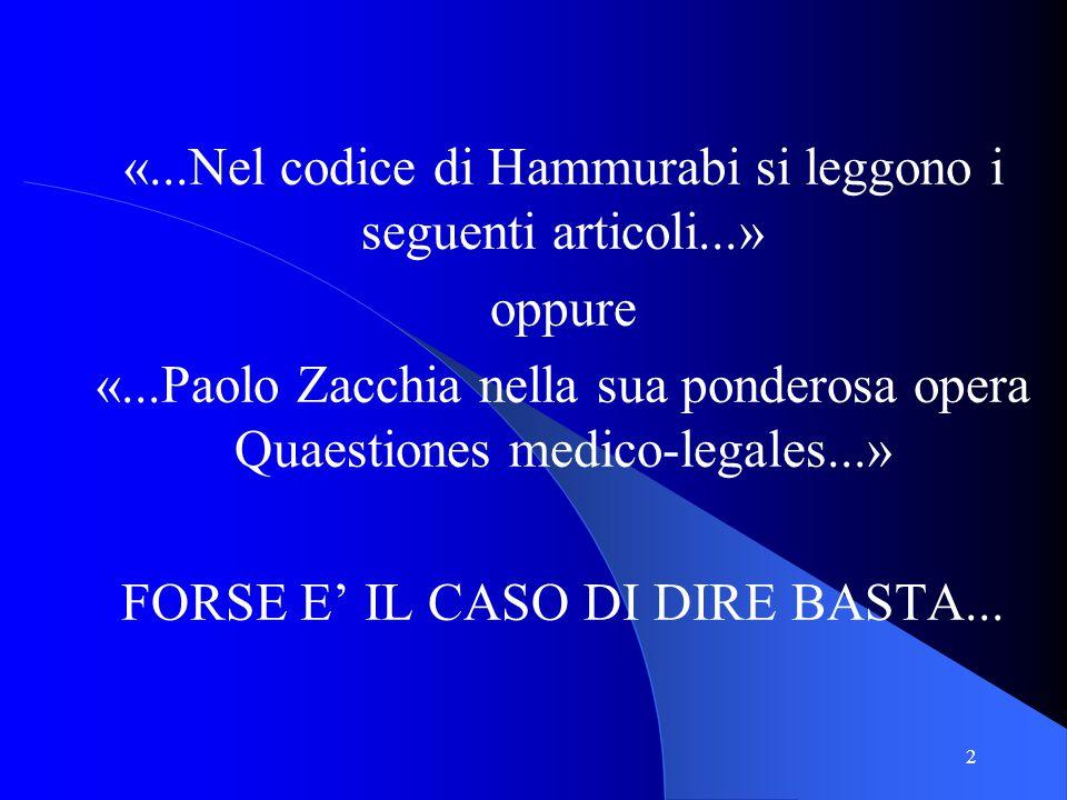 «...Nel codice di Hammurabi si leggono i seguenti articoli...» oppure