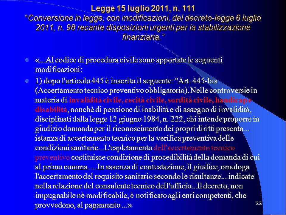 Legge 15 luglio 2011, n. 111 Conversione in legge, con modificazioni, del decreto-legge 6 luglio 2011, n. 98 recante disposizioni urgenti per la stabilizzazione finanziaria.