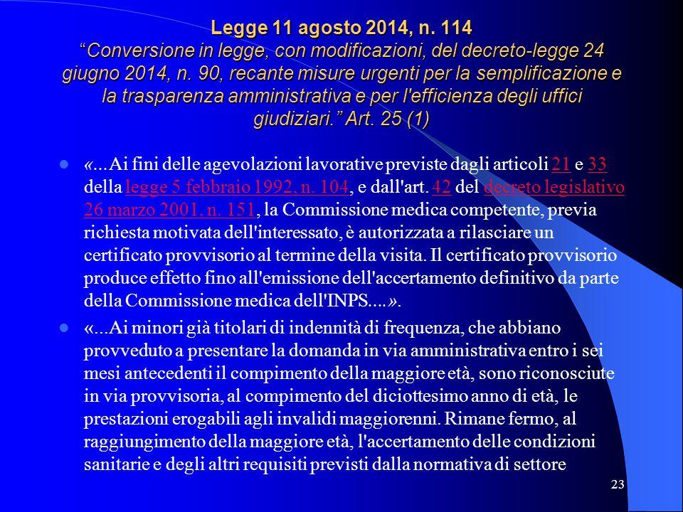 Legge 11 agosto 2014, n. 114 Conversione in legge, con modificazioni, del decreto-legge 24 giugno 2014, n. 90, recante misure urgenti per la semplificazione e la trasparenza amministrativa e per l efficienza degli uffici giudiziari. Art. 25 (1)