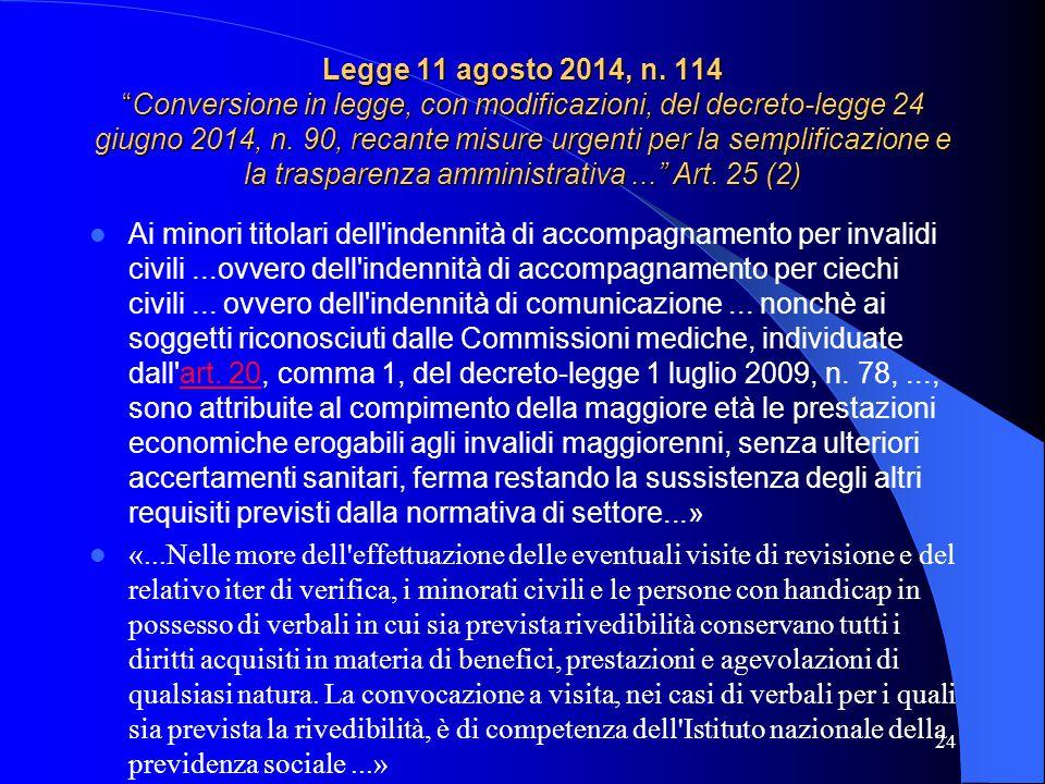 Legge 11 agosto 2014, n. 114 Conversione in legge, con modificazioni, del decreto-legge 24 giugno 2014, n. 90, recante misure urgenti per la semplificazione e la trasparenza amministrativa ... Art. 25 (2)