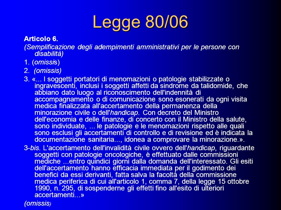 Legge 80/06 Articolo 6. (Semplificazione degli adempimenti amministrativi per le persone con disabilità)