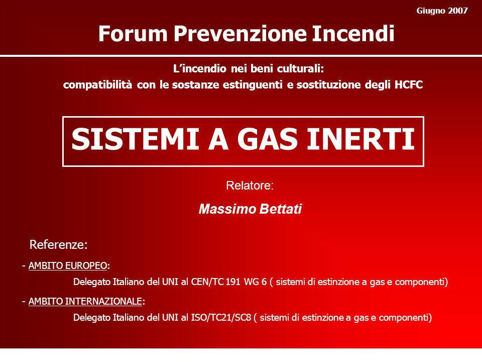 SISTEMI A GAS INERTI Forum Prevenzione Incendi Massimo Bettati