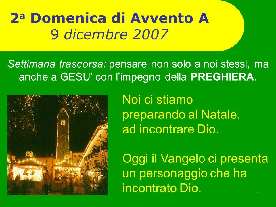 2a Domenica di Avvento A 9 dicembre 2007
