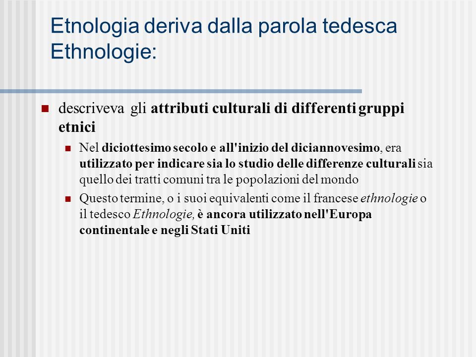 Etnologia deriva dalla parola tedesca Ethnologie: