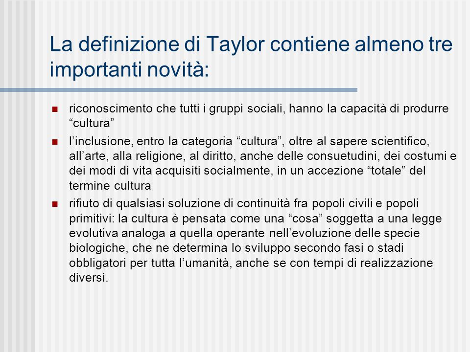 La definizione di Taylor contiene almeno tre importanti novità: