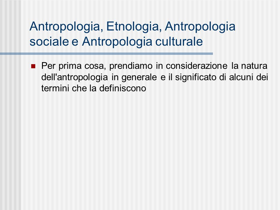 Antropologia, Etnologia, Antropologia sociale e Antropologia culturale