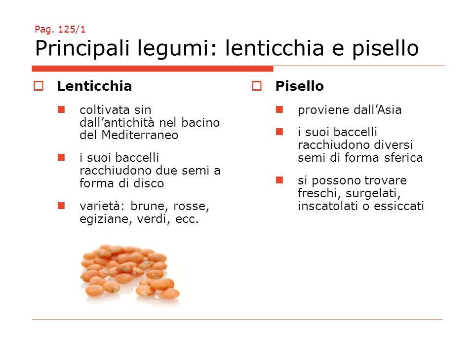 Pag. 125/1 Principali legumi: lenticchia e pisello