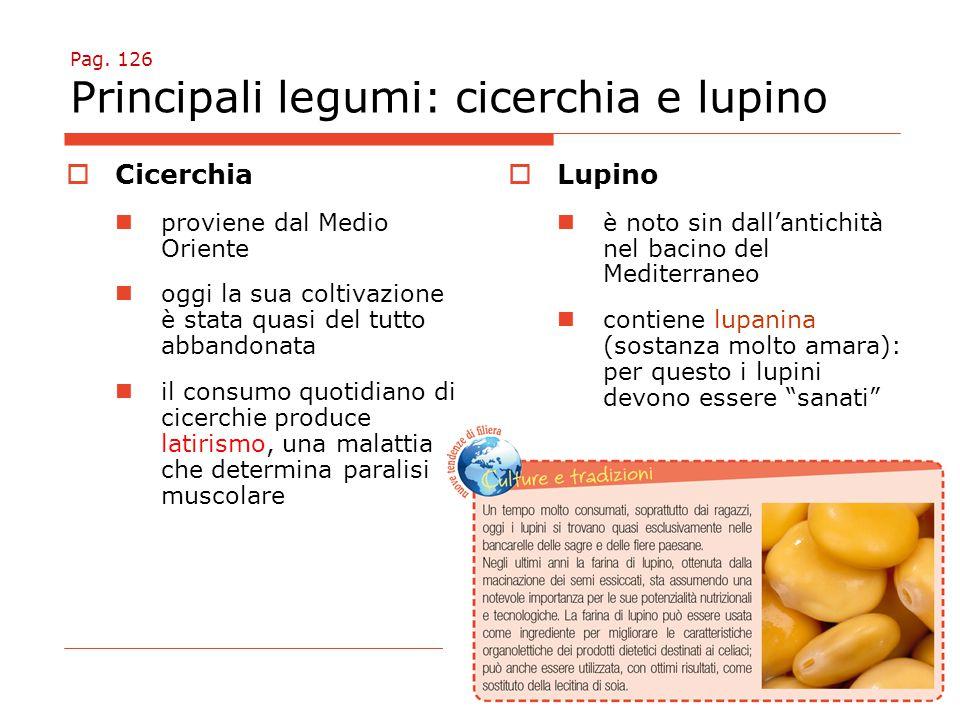 Pag. 126 Principali legumi: cicerchia e lupino