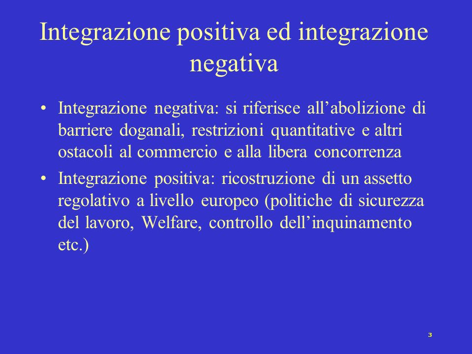 Integrazione positiva ed integrazione negativa