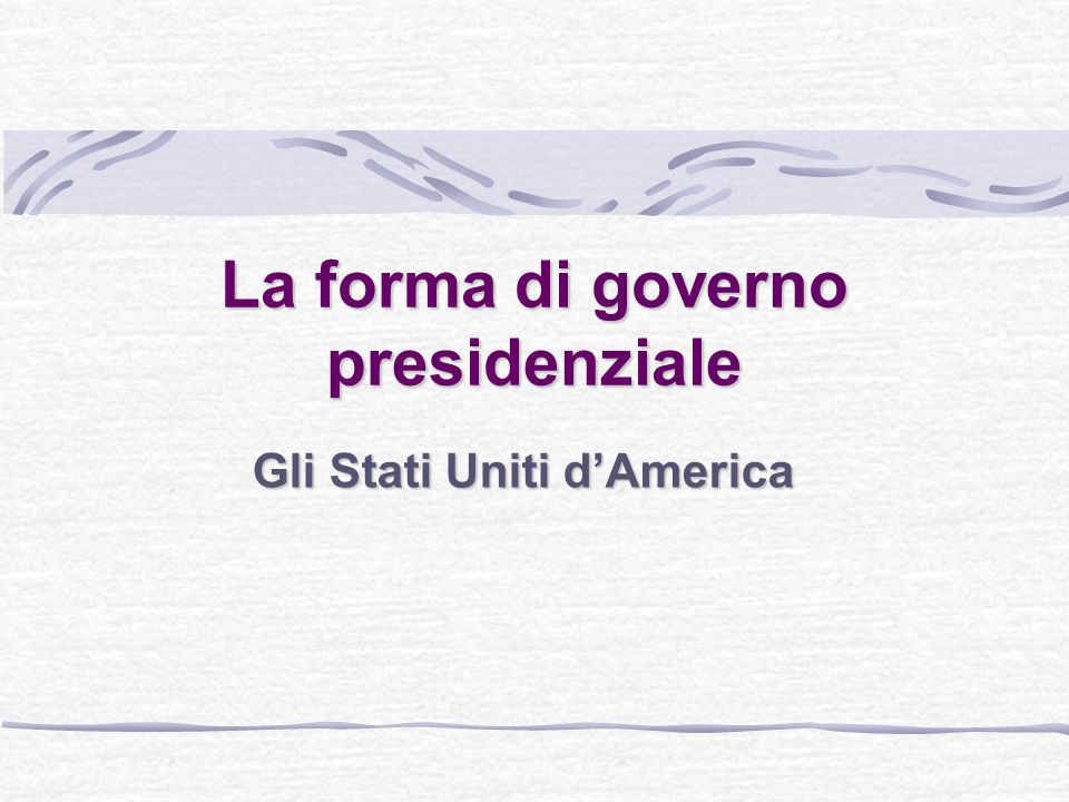 La forma di governo presidenziale