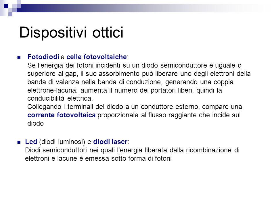 Dispositivi ottici Fotodiodi e celle fotovoltaiche: