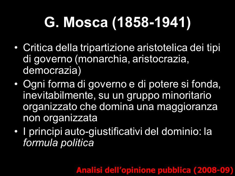 G. Mosca (1858-1941) Critica della tripartizione aristotelica dei tipi di governo (monarchia, aristocrazia, democrazia)