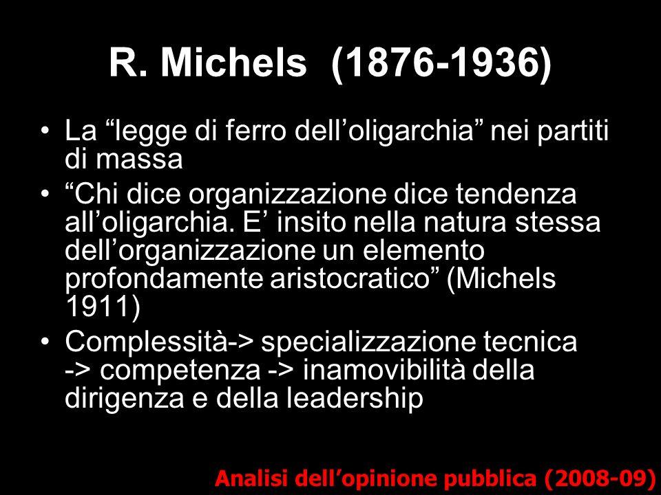 R. Michels (1876-1936) La legge di ferro dell'oligarchia nei partiti di massa.
