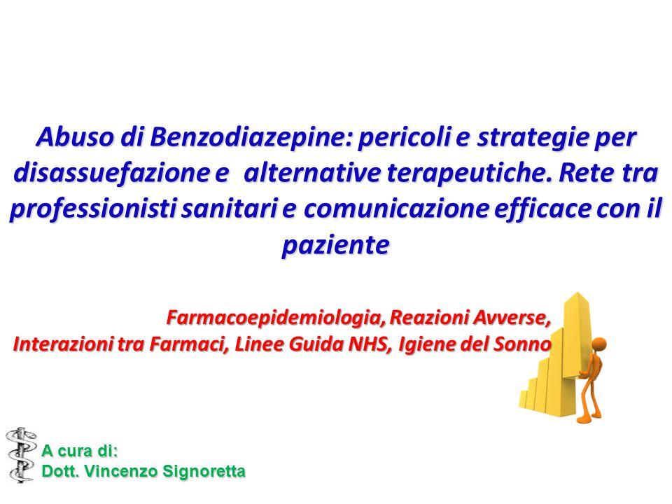 Abuso di Benzodiazepine: pericoli e strategie per disassuefazione e alternative terapeutiche. Rete tra professionisti sanitari e comunicazione efficace con il paziente