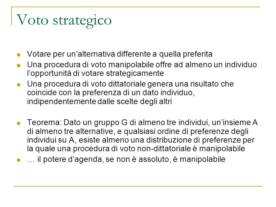 Voto strategico Votare per un'alternativa differente a quella preferita.