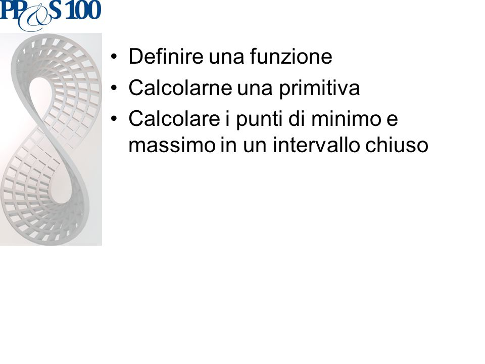 Definire una funzione Calcolarne una primitiva.