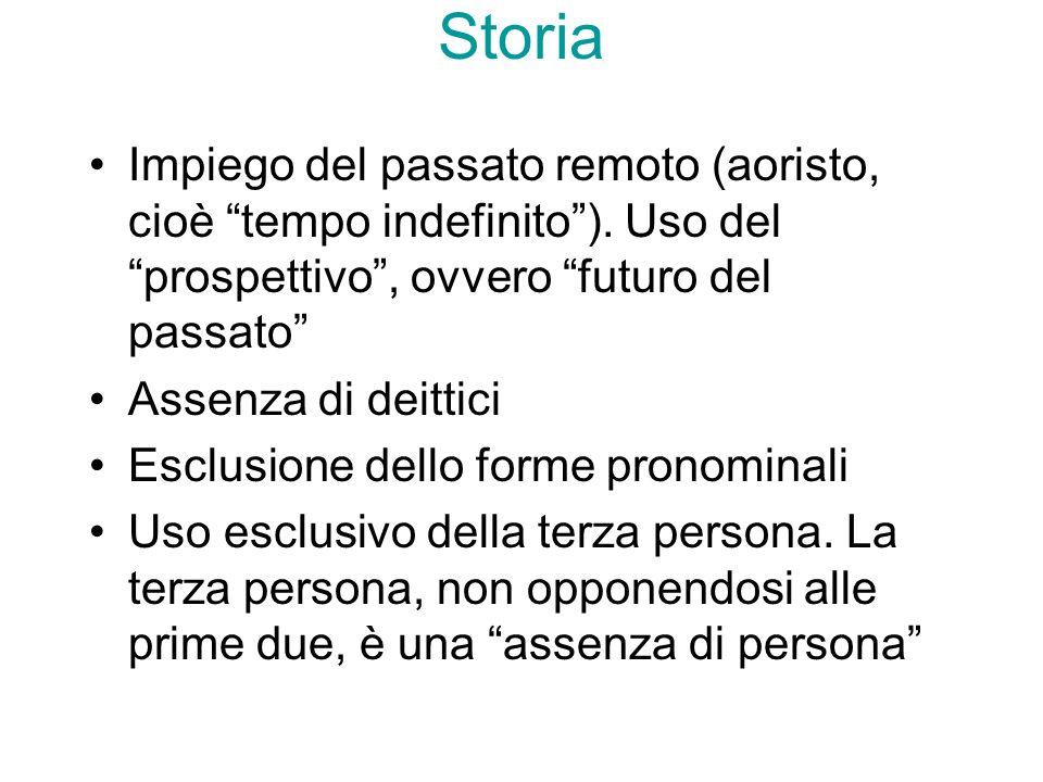 Storia Impiego del passato remoto (aoristo, cioè tempo indefinito ). Uso del prospettivo , ovvero futuro del passato