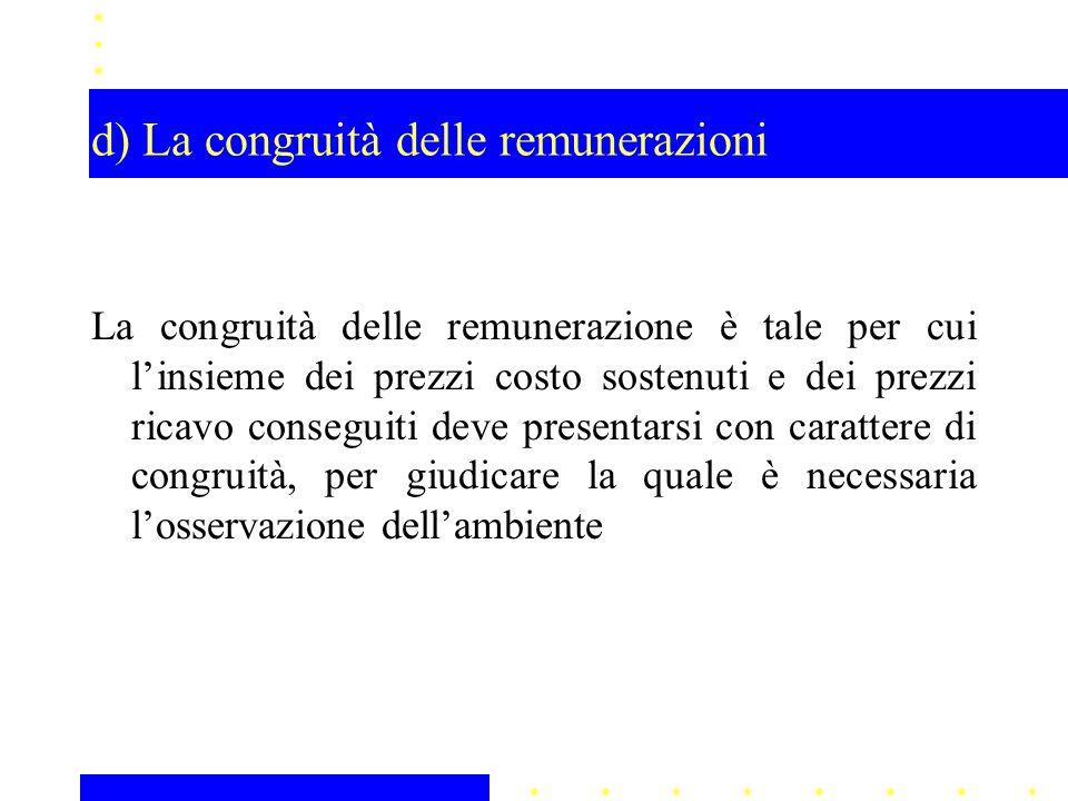 d) La congruità delle remunerazioni
