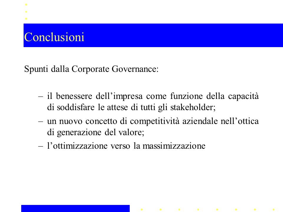 Conclusioni Spunti dalla Corporate Governance: