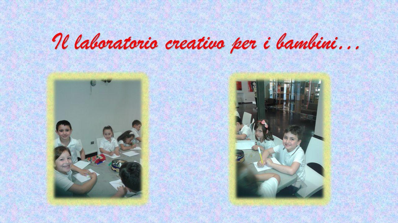 Il laboratorio creativo per i bambini…