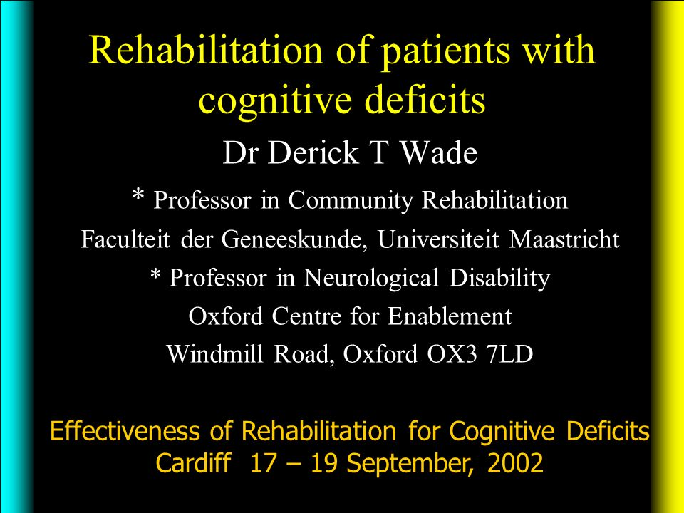 Rehabilitation of patients with cognitive deficits