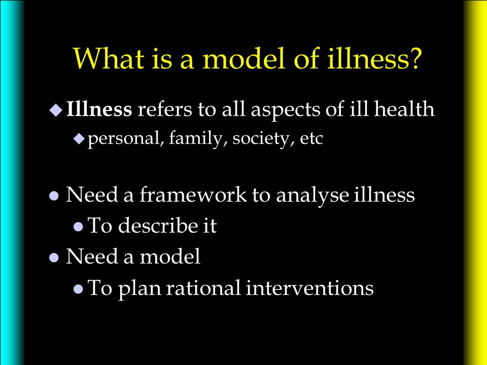 What is a model of illness