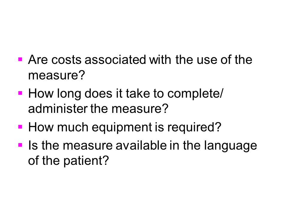 Are costs associated with the use of the measure