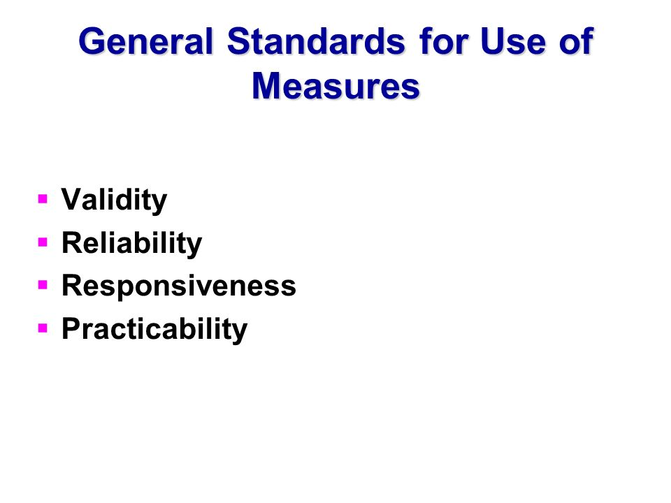 General Standards for Use of Measures
