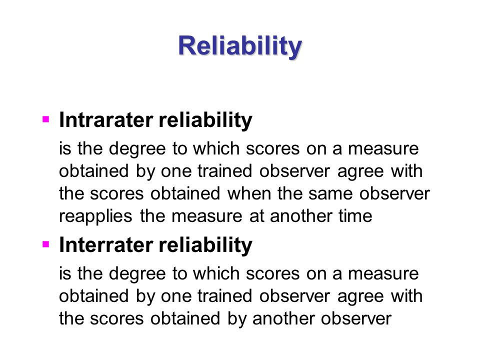 Reliability Intrarater reliability Interrater reliability