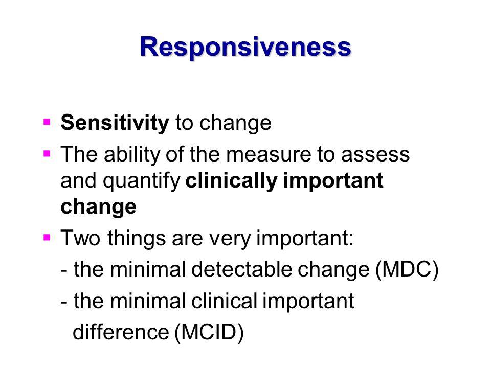 Responsiveness Sensitivity to change