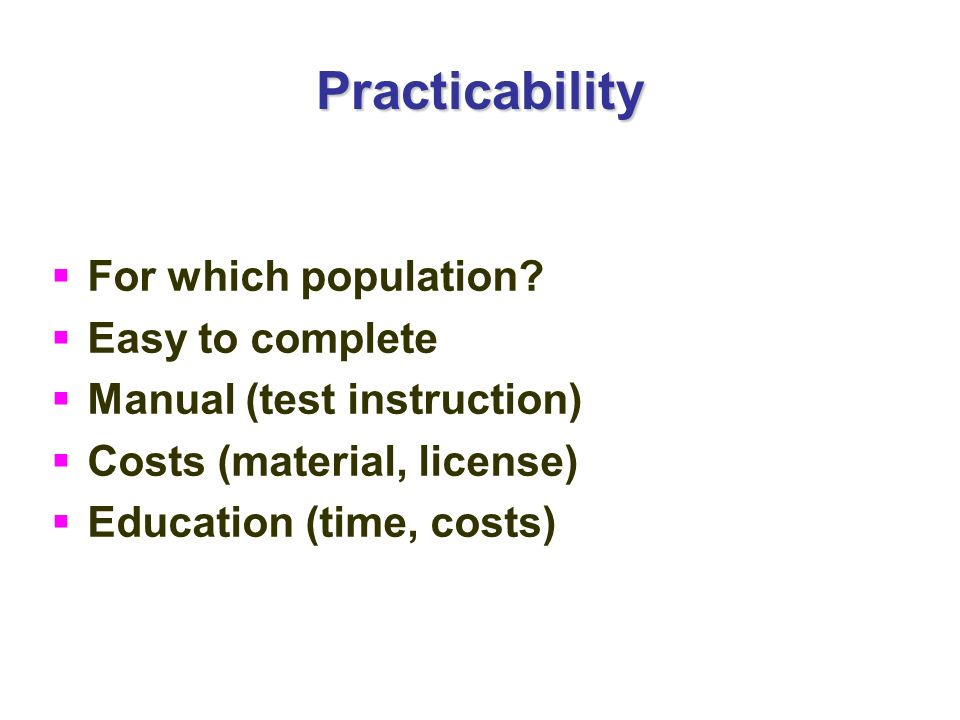 Practicability For which population Easy to complete