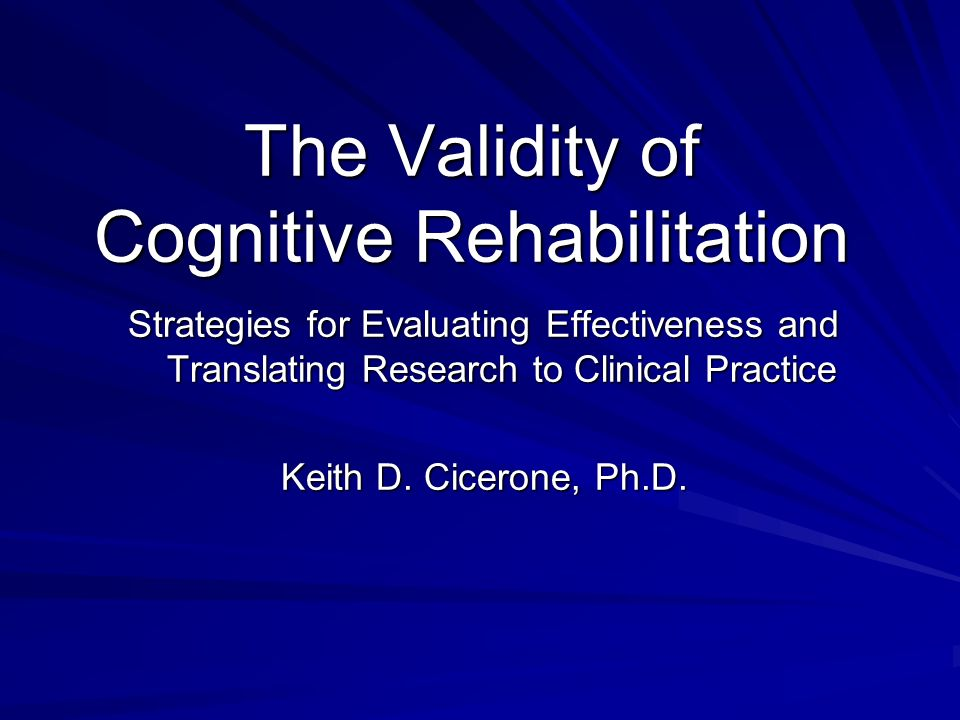 The Validity of Cognitive Rehabilitation