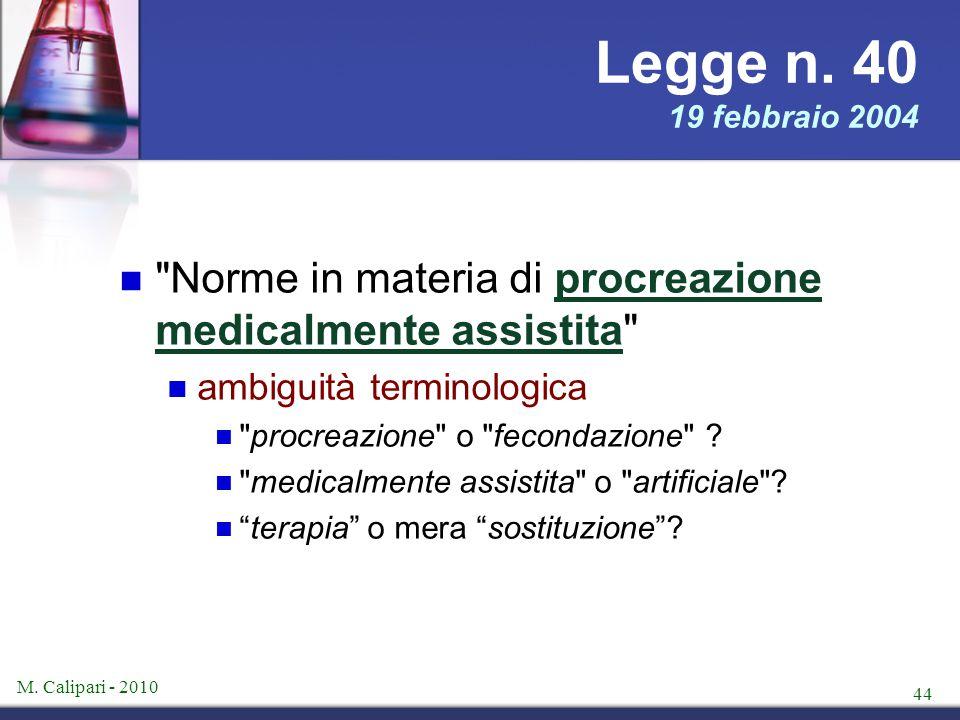 Legge n. 40 19 febbraio 2004 Norme in materia di procreazione medicalmente assistita ambiguità terminologica.
