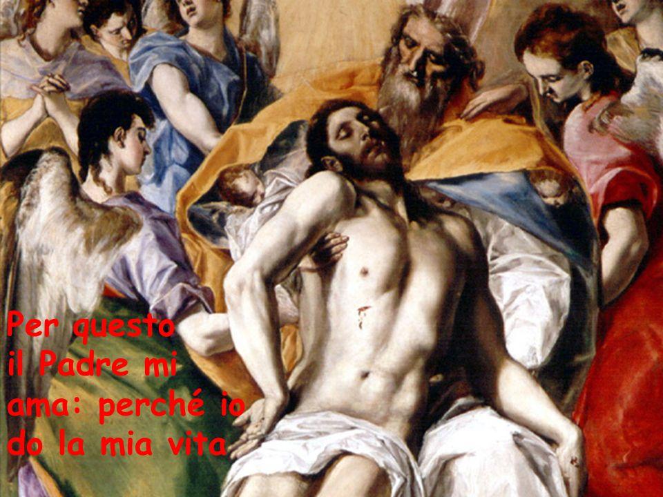 Per questo il Padre mi ama: perché io do la mia vita