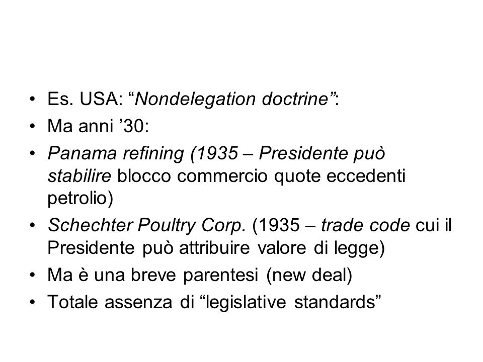 Es. USA: Nondelegation doctrine :