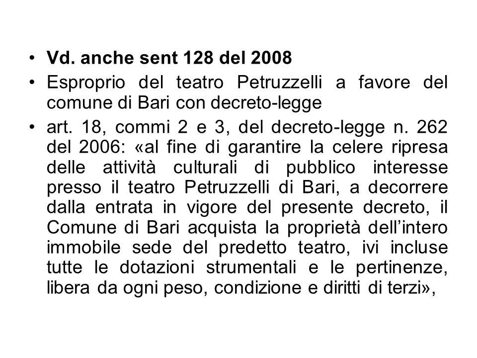 Vd. anche sent 128 del 2008 Esproprio del teatro Petruzzelli a favore del comune di Bari con decreto-legge.
