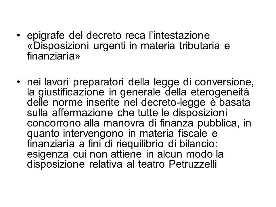 epigrafe del decreto reca l'intestazione «Disposizioni urgenti in materia tributaria e finanziaria»