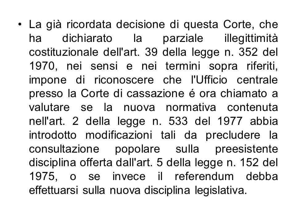 La già ricordata decisione di questa Corte, che ha dichiarato la parziale illegittimità costituzionale dell art.
