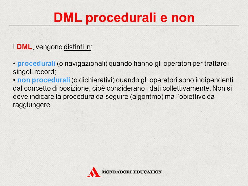 DML procedurali e non I DML, vengono distinti in: