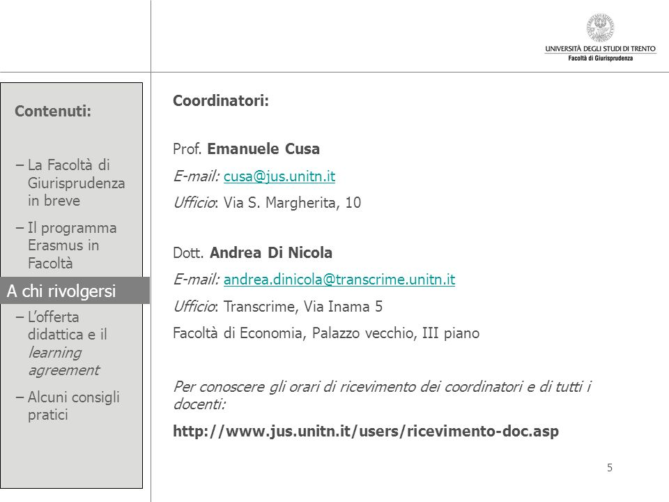 A chi rivolgersi Coordinatori: Prof. Emanuele Cusa