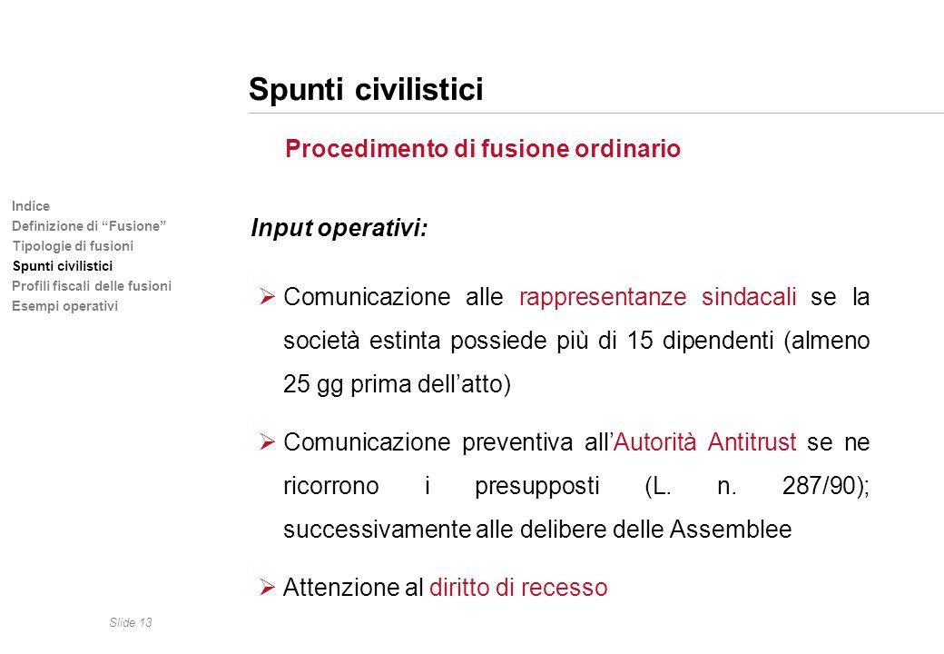 Spunti civilistici Procedimento di fusione ordinario Input operativi: